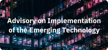 Advisory on Implementation of the Emerging Technology