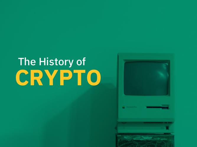 History of Crypto